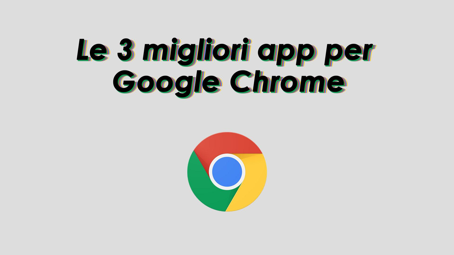 3 migliori app per Chrome