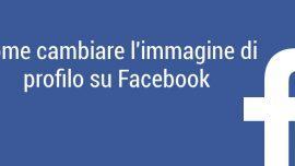 Come cambiare immagine di profilo Facebook: inserisci la tua foto o video