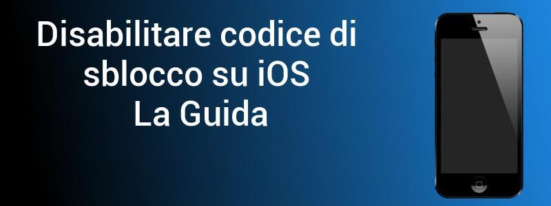 Disabilitare codice blocco iOS
