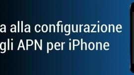 APN iPhone: configurazione Internet per TIM, Vodafone e Wind