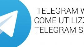 Telegram Web: come usare Telegram dal PC