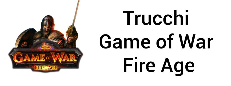 Trucchi Game of War - Fire Age