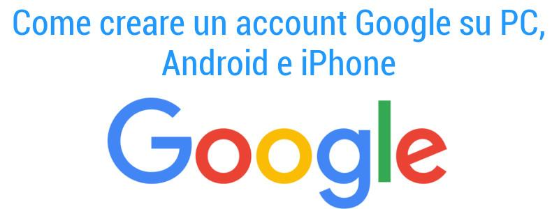 Come creare account Google