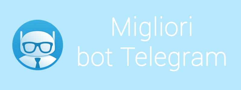 Migliori bot Telegram