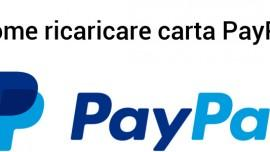 Come ricaricare carta PayPal: tutti i metodi disponibili