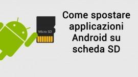 come spostare applicazioni Android scheda SD