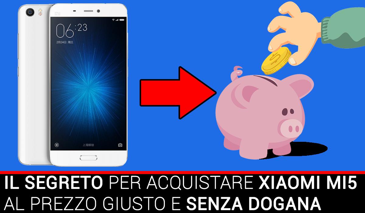 Xiaomi Mi5 senza dogana
