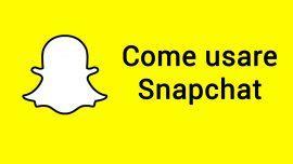 Come usare Snapchat
