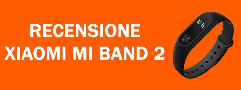 Recensione Xiaomi Mi Band 2