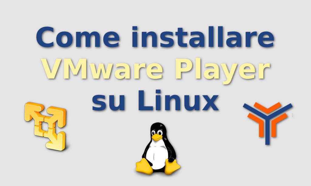 come installare vmware player su linux