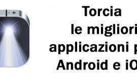 Torcia: le migliori applicazioni per Android e iOS