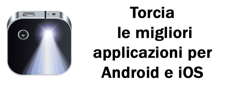 torcia gratis Android e iPhone