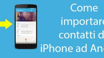 Come importare contatti da iPhone ad Android