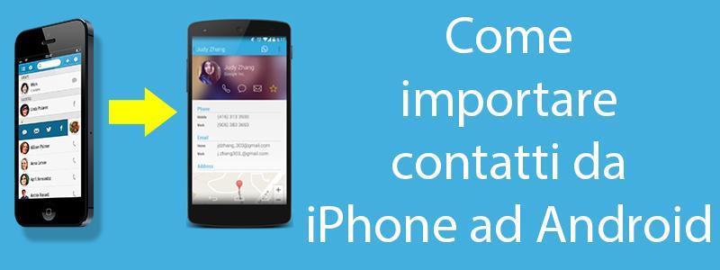 Come importare contatti da iPhone ad Android
