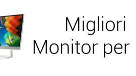 Miglior monitor PC: guida all'acquisto