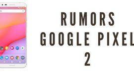 Google Pixel 2 Rumors