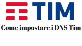 Come impostare i DNS Tim