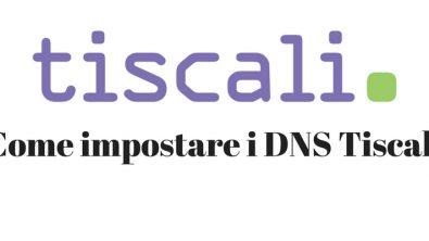 Come impostare i DNS Tiscali