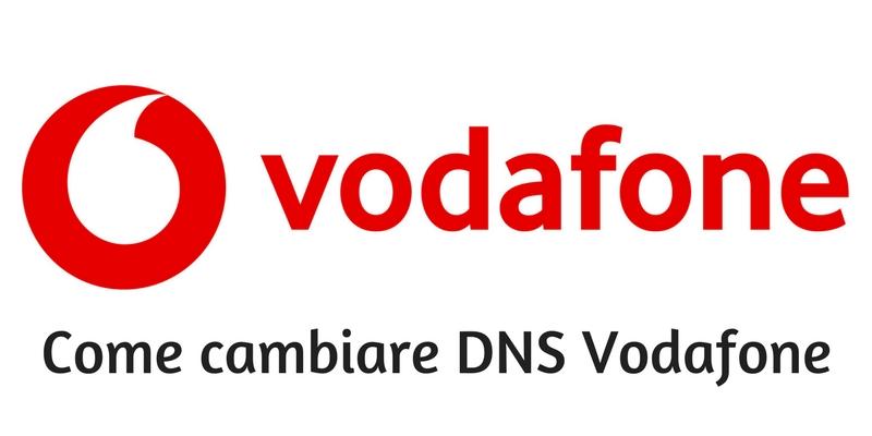 Come impostare DNS Vodafone