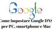 Come impostare Google DNS