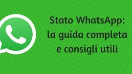 Stato WhatsApp: la guida completa e consigli utili