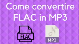Come convertire flac in mp3: la guida definitiva