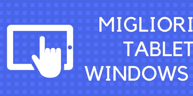 I 5 migliori tablet 12 pollici windows sul mercato - I migliori cellulari sul mercato ...