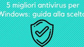 Windows Antivirus quale scegliere