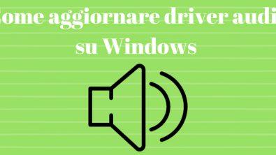 Come aggiornare driver audio su Windows