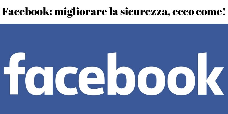 Facebook migliorare sicurezza cybersicurity